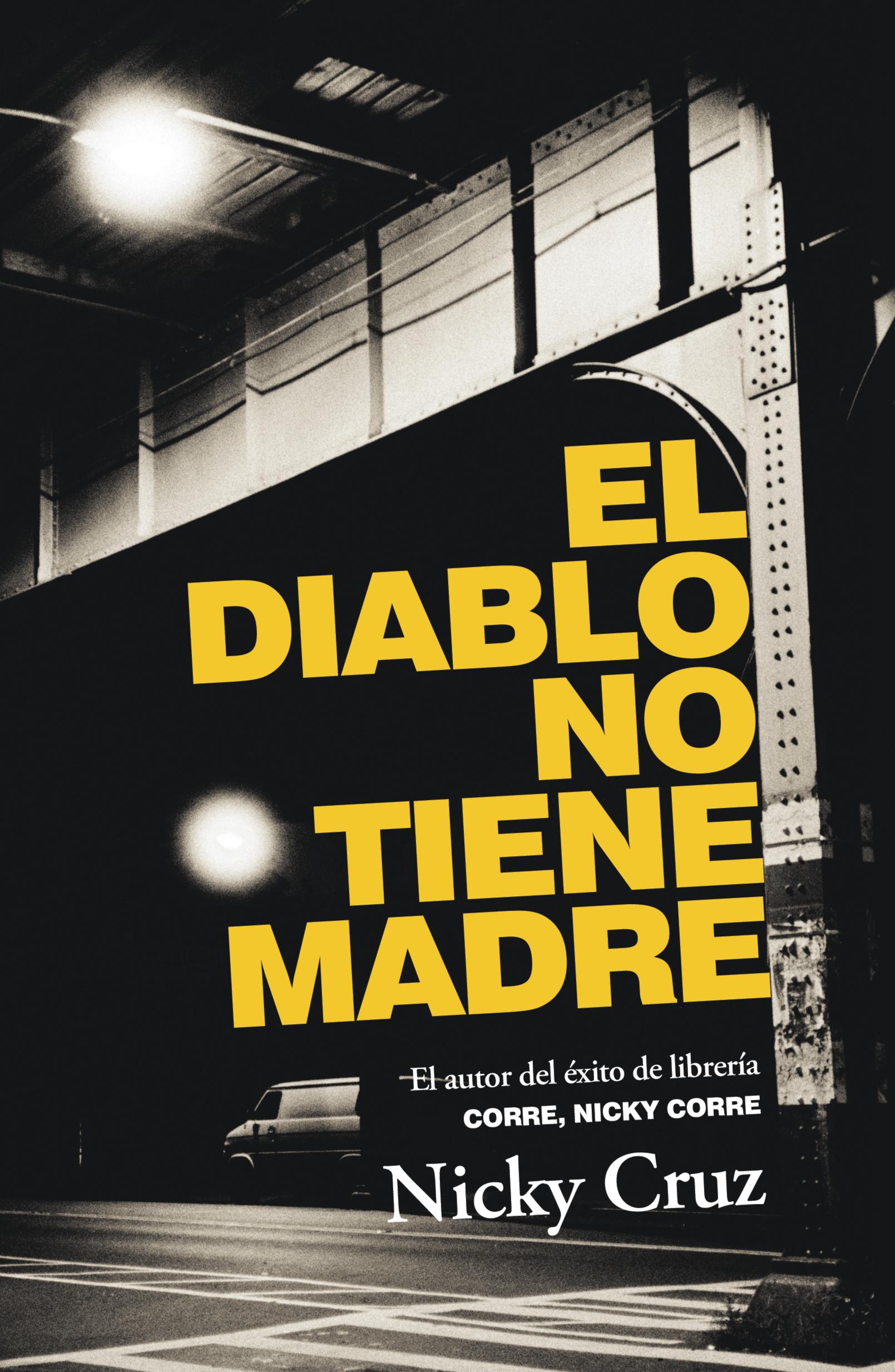 El Diablo No Tiene Madre The Devil Has No Mother border=